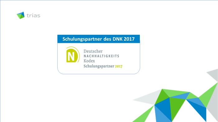 trias consulting - Schulungspartner des DNK Deutscher Nachhaltigkeitskodex 2017